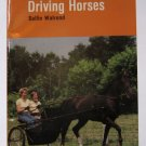 A Guide to Driving Horses - By Sallie Walrond