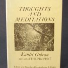 Thoughts and Meditations - By Kahlil Gibran - From the Best-Selling Author of The Prophet