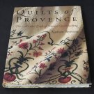 Quilts of Provence: The Art and Craft of French Quiltmaking - By Kathryn Berenson