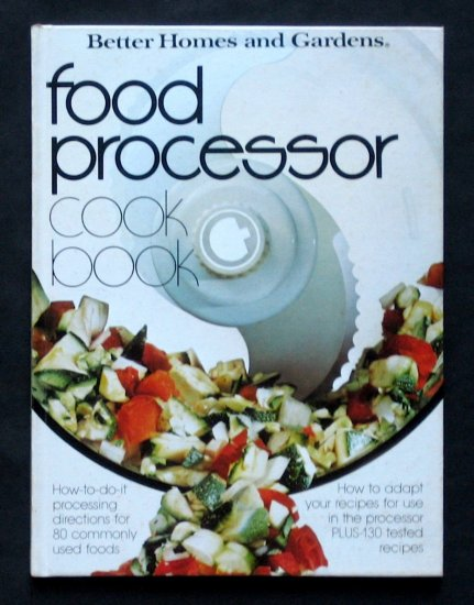 Better homes and gardens food processor cook book for Home and garden recipes