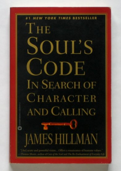 The Soul's Code: In Search of Character and Calling - By James Hillman - Best-Seller