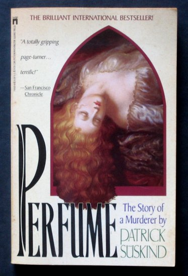 Perfume: The Story of A Murderer - By Patrick Süskind - International Best-Seller