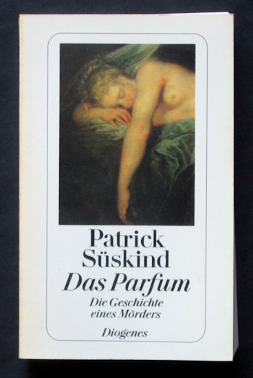 Das Parfum - By Patrick Süskind - German-Language Edition of Perfume - International Best-Seller