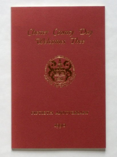 Chester County Day Welcomes Thee: Fiftieth Anniversary 1990 - Hand-Numbered Limited Edition