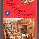 The Folk Arts and Crafts of New England - By Priscilla Sawyer Lord and Daniel J. Foley
