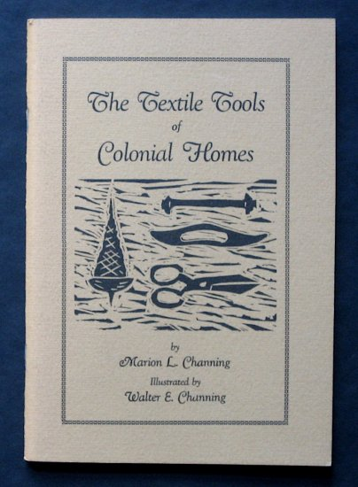 The Textile Tools of Colonial Homes - By Marion L. Channing