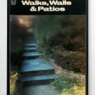 Walks, Walls & Patios - By Herb Leavy - How-To For Building Garden Hardscapes