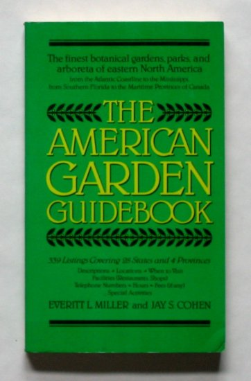 The American Garden Guidebook - By Everitt L. Miller and Jay S. Cohen
