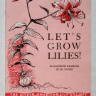 Let's Grow Lilies - By Virginia Howie - North American Lily Society Handbook