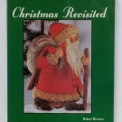 Christmas Revisited - By Robert Brenner - Comprehensive Guide to Christmas Collectibles