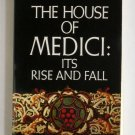 The House of Medici - By Christopher Hibbert - History of the Famous Florentine Family