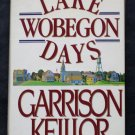 Lake Wobegon Days - By Garrison Keillor - Humorous History of Prairie Home Companion Hometown