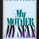 My Mother My Self: The Daughter's Search for Identity - By Nancy Friday - Best-Seller