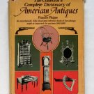 The Collector's Complete Dictionary of American Antiques - By Frances Phipps - First Edition