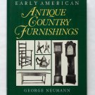Early American Antique Country Furnishings - By George Neumann - More Than 2000 Photos