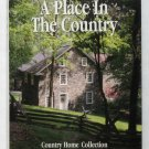 A Place in the Country: Country Home Collection - Annual From Country Home Magazine 1993