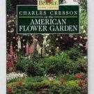 Charles Cresson on the American Flower Garden - Burpee Expert Gardner Series - First Edition