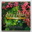 Reader's Digest Easy Roses for North American Gardens - By Tom Christopher