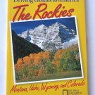 The Rockies - From National Geographic's Driving Guide to America - Illustrated Travel Guide