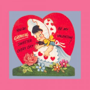 Vintage Valentine GROWING SWEETER EVERY DAY Flowers BONNET